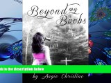 EBOOK ONLINE Beyond My Boobs: A Survivor s Story of Breast Cancer Angie Christine For Ipad