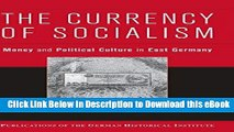 DOWNLOAD The Currency of Socialism: Money and Political Culture in East Germany (Publications of