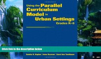 Read Online Using the Parallel Curriculum Model in Urban Settings, Grades K-8 For Kindle