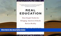 PDF [Download] Real Education: Four Simple Truths for Bringing America s Schools Back to Reality