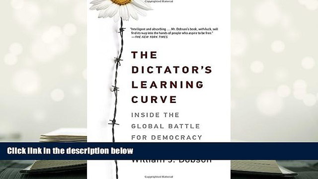 Kindle eBooks  The Dictator s Learning Curve: Inside the Global Battle for Democracy READ PDF