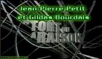 Emission A Tort ou Raison Jean-Pierre Petit et Gildas Bourdais (basse qualité)