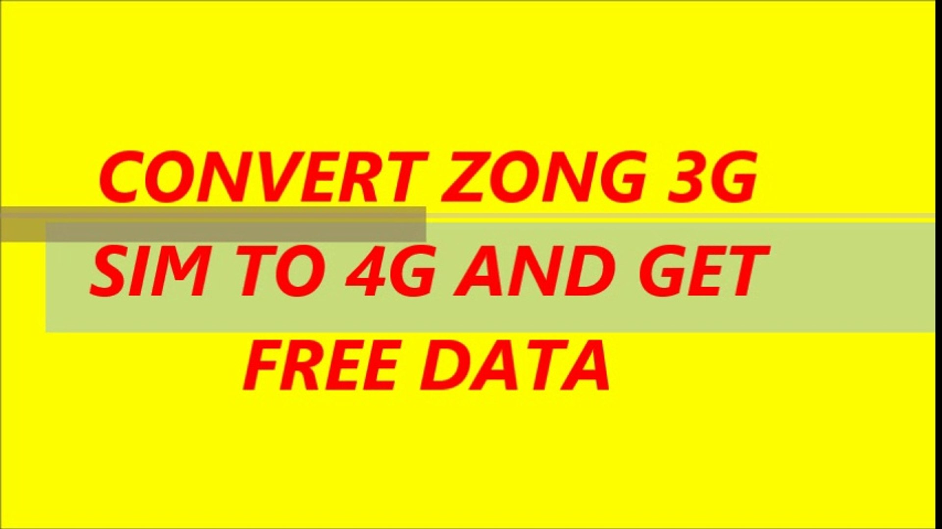 CONTVERT ZONG 3G SIM TO 4G AND GET FREE DATA