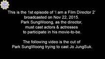 [ENG SUB] 151122 I am A Film Director 2 ep. 1 - Jo JungSuk CUT (ft. Park SungWoong)