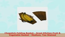 Chopstick Folding Basket  Great Kitchen Fruit  Vegetable Basket  Medium TeaStained b0cebbef