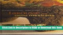 PDF [FREE] DOWNLOAD Larousse de la cocina Mexicana/ Larousse of Mexican Cooking (Spanish Edition)