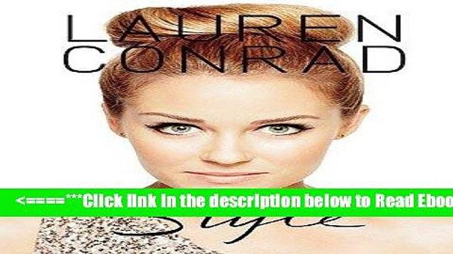 Read Lauren Conrad Style[2010 HARDBACK] Lauren Conrad (Author) Lauren Conrad Style [2010