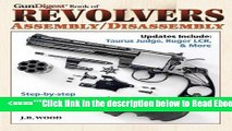 Read The Gun Digest Book of Revolvers Assembly/Disassembly (Gun Digest Book of Firearms