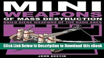 DOWNLOAD Mini Weapons of Mass Destruction 3: Build Siege Weapons of the Dark Ages Online PDF