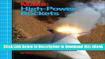 [Read Book] Make: High-Power Rockets: Construction and Certification for Thousands of Feet and