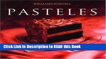 Read Book Pasteles: Cake, Spanish-Language Edition (Coleccion Williams-Sonoma) (Spanish Edition)