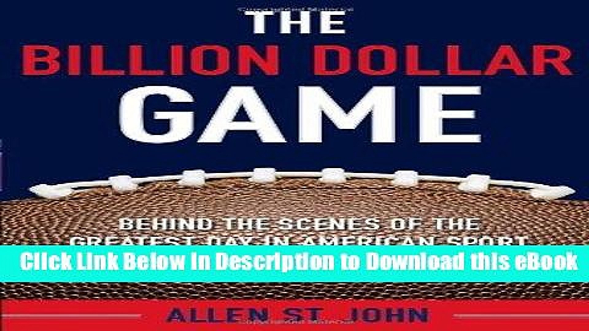[Read Book] The Billion Dollar Game: Behind-the-Scenes of the Greatest Day In American Sport -