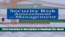 [Read Book] Security Risk Assessment and Management: A Professional Practice Guide for Protecting