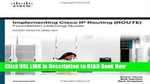 Get the Book Implementing Cisco IP Routing (ROUTE) Foundation Learning Guide: (CCNP ROUTE 300-101)