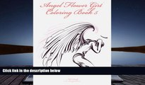 PDF [DOWNLOAD] Angel Flower Girl Coloring Book 5: Angels, Demons, Fairies, Cat Girls And Other