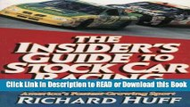 Books The Insiders Guide to Stock Car Racing: NASCAR Racing America s Fastest-Growing Sport