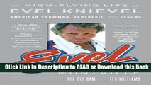 Books Evel: The High-Flying Life of Evel Knievel: American Showman, Daredevil, and Legend Free Books