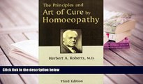 READ book The Principles and Art of Cure by Homeopathy Herbert A. Roberts Trial Ebook