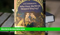 READ book Why Have the Birds Stopped Singing? Zoa Sherburne For Kindle