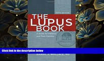 READ book The Lupus Book: A Guide for Patients and Their Families Daniel J. Wallace For Kindle
