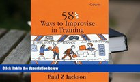Download [PDF]  58 1/2 Ways to Improvise in Training: Improvisation Games and Activities for