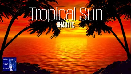 KH4OT1C - Tropical Sun (Audio Video)
