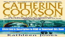 PDF [FREE] DOWNLOAD Catherine Cookson: The Biography Book Online