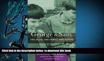 [PDF]  George   Sam: Two Boys, One Family, and Autism Charlotte Moore Full Book