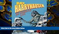 FREE [DOWNLOAD] Ray Harryhausen: An Animated Life Ray Harryhausen Pre Order