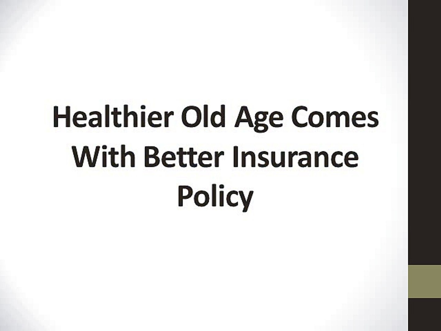Healthier Old Age Comes With Better Insurance Policy