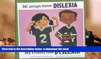 FREE [DOWNLOAD] Mi amiga tiene dislexia/My Friend Has Dyslexia (Amigos con discapacidades/Friends