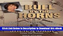 DOWNLOAD Bull by the Horns: Fighting to Save Main Street from Wall Street and Wall Street from