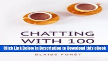 [Read Book] Chatting with 100: Because the most effective public speaking is like chatting with a