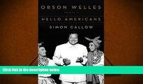 Audiobook  Orson Welles: Volume 2: Hello Americans Simon Callow Pre Order