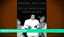 Audiobook  Orson Welles: Volume 2: Hello Americans Simon Callow Pre Order