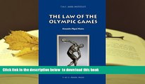 PDF [DOWNLOAD] The Law of the Olympic Games (ASSER International Sports Law Series) FOR IPAD
