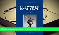 PDF [DOWNLOAD] The Law of the Olympic Games (ASSER International Sports Law Series) BOOK ONLINE