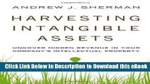 [Read Book] Harvesting Intangible Assets: Uncover Hidden Revenue in Your Company s Intellectual