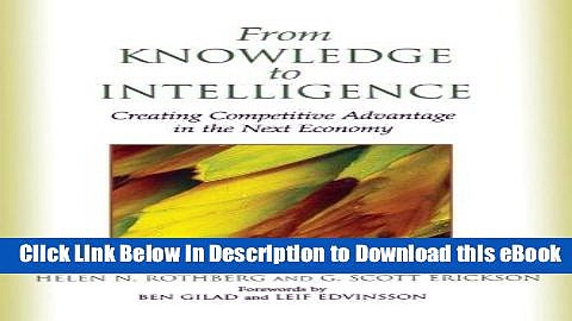 From Knowledge to Intelligence: Creating Competitive Advantage in the Next Economy