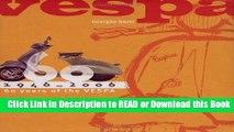 Read Book Vespa: 1946-2006: 60 Years of the Vespa Free Books