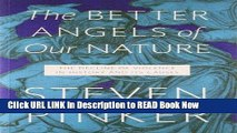 Get the Book The Better Angels of Our Nature: The Decline of Violence in History and Its Causes