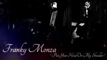 Franky Monza.- Put Your Head On My Shoulder
