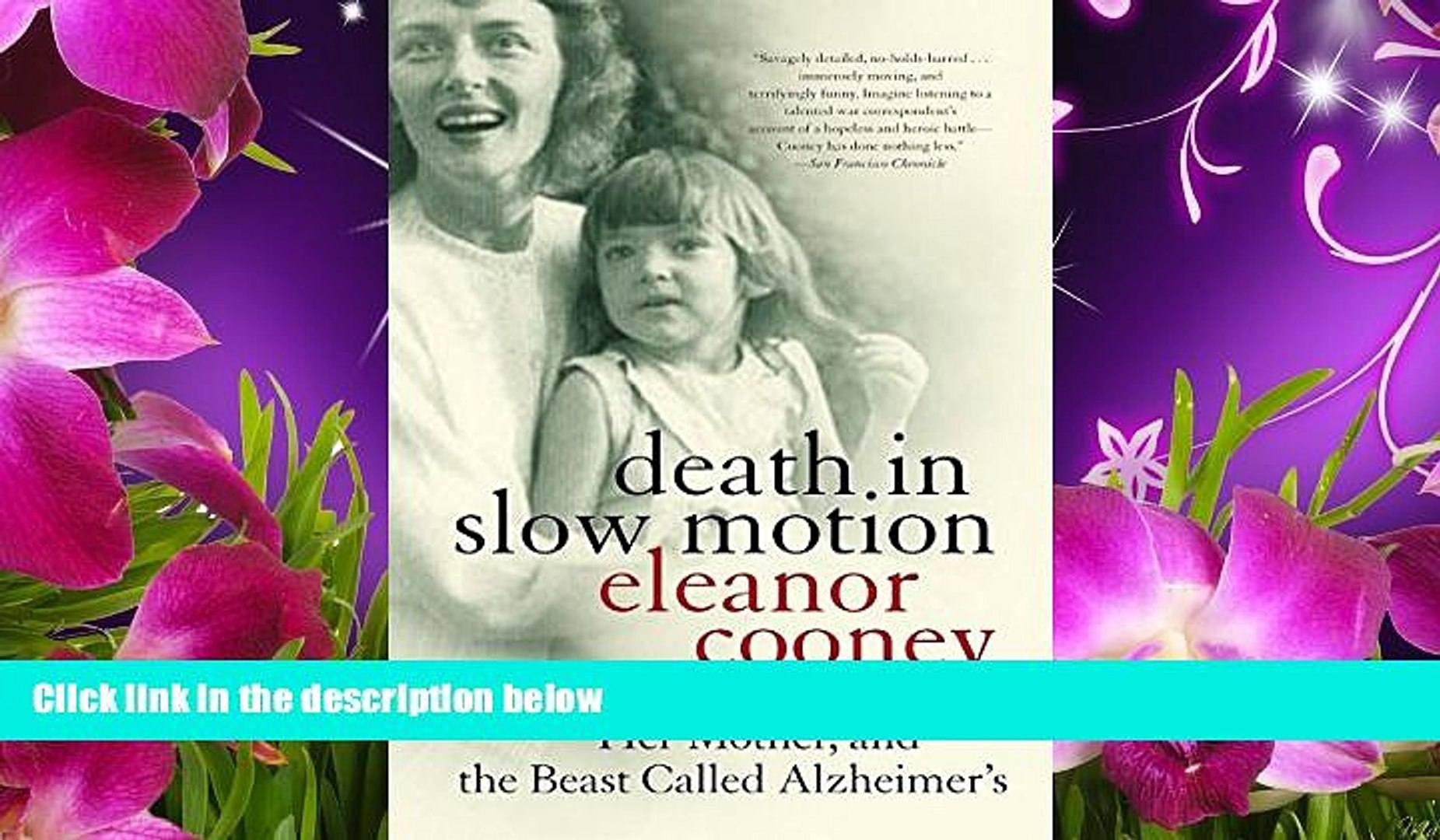 FREE [PDF] DOWNLOAD Death in Slow Motion: A Memoir of a Daughter, Her Mother, and the Beast Called