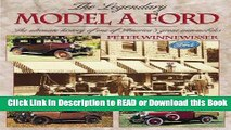 Read Book The Legendary Model A Ford : The Ultimate History of One of America s Great Automobiles
