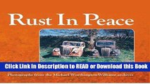 Books Rust in Peace: Photographs from the Mike Worthington-Williams Archives Free Books