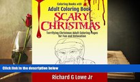 BEST PDF  Adult Coloring Book Scary Christmas: Terrifying Christmas Adult Coloring Pages for Fun