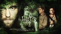 LOST CITY OF Z - LA CITÉ PERDUE DE Z Bande annonce VF(version longue)