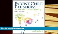 Best PDF  Parent-Child Relations: An Introduction to Parenting (9th Edition) Book Online
