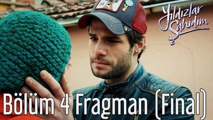 Yıldızlar Şahidim 4. Bölüm Fragman (Final)