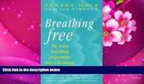 READ book Breathing Free: The 5-day Breathing Programme That Can Change Your Life Teresa Hale For